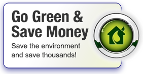 Go Green & Save Money - Save the environment and save thousands!